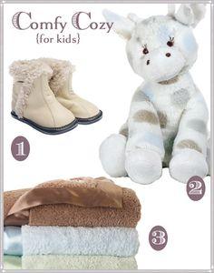 "Comfy cozy gifts for kids: 1. Jack and Lily Baby Booties in Cream 2. Little Giraffe ""Little G"" Plush Giraffe 3. Little Giraffe Chenille Blanket"