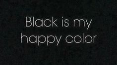 Shared by Find images and videos about black, quotes and text on We Heart It - the app to get lost in what you love. Matisse, Black Color Quotes, Johnny Cash Quotes, Marriage Box, Beautiful Black Dresses, Happy Colors, Black Love, Bellisima, Favorite Quotes