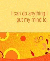 I can do anything I put my mind to.~ Louise L. Hay