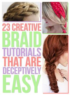 23 Creative Braid Tutorials That Are Deceptively Easy...if you're doing your own wedding hair