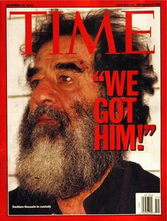 22 December 2003 Time magazines featuring former Iraqi leader Saddam Hussein after his capture by US forces in Tikrit. History Facts, World History, Saddam Hussein, Time Magazine, Magazine Covers, Iraq War, Baghdad Iraq, John Kerry, Geography