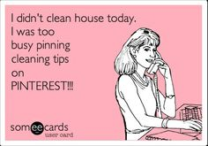 Fits my cleaning board perfectly! Gotta allow myself a whole day of pinning cleaning tips ya know! Funny Tips, Clean My House, Girly, Cleaning Hacks, Cleaning Humor, E Cards, Just For Laughs, Spring Cleaning, Funny Quotes