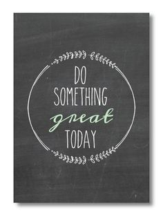 Do Something Great Today Quote Print  by PerfectlyPrintables, $8.00