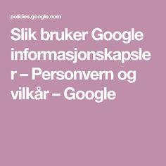 Slik bruker Google informasjonskapsler – Personvern og vilkår – Google Education, Google, Blog, Hair, Decor, Bible Verses, Decoration, Blogging, Onderwijs