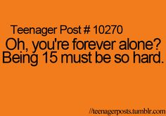 15 must be such a hard age :P