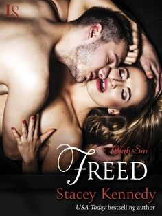 #CoverReveal FREED by Stacey Kennedy, Club Sin series, #4 | Loveswept Contemporary Erotica Romance eBook | $2.99 On sale 9/23/14