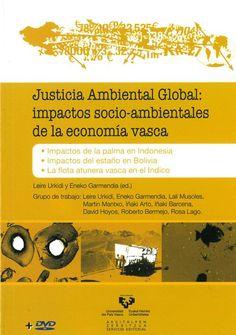 Justicia ambiental global : impactos socio-ambientales de la economía vasca en el sur / Leire Urkidi y Eneko Garmendia (ed.) (2014)