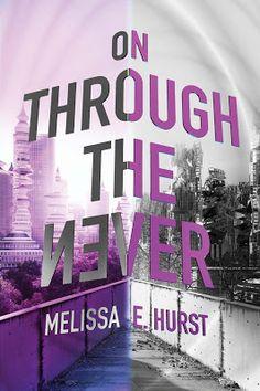 On Through the Never - Melissa E. Hurst
