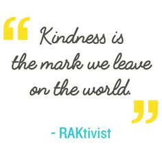 Kindness is the Mark We Leave on the World. Act Of Kindness Quotes, Kindness Matters, Inspirational Quotes For Students, Quotes For Kids, Kindness Projects, Kindness Ideas, Community Quotes, Acting Quotes, Matter Quotes