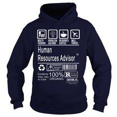HUMAN RESOURCES ADVISOR CERTIFIED JOB TITLE T-Shirts, Hoodies. GET IT ==► https://www.sunfrog.com/LifeStyle/HUMAN-RESOURCES-ADVISOR--CERTIFIED-JOB-TITLE-Navy-Blue-Hoodie.html?id=41382