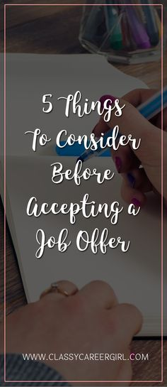 "5 Things To Consider Before Accepting a Job Offer  Finding your first ""real"" job can be tough. When you're offered a job with a high salary (or even just a decent one), you may be so excited that you want to say ""yes"" right away.  Read More: http://www.classycareergirl.com/2016/09/job-offer-must-consider/"