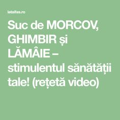 Suc de MORCOV, GHIMBIR și LĂMÂIE – stimulentul sănătății tale! (rețetă video) Math Equations