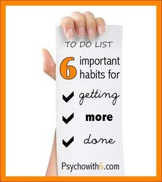 6 important habits for getting more done. It's not just about to-do lists!