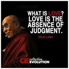 Love is the absence of judgement.