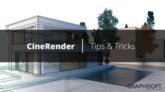 CineRender  |  Tips & Tricks  |  ARCHICAD