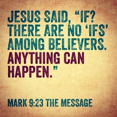 There are no 'ifs' among believers.