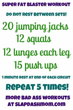 Super Fat Blaster workout: repeat 5 times! (Skip the one minute rest between circuits)