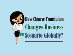 How #ChineseTranslation Changes #Business Scenario Globally?  #chinese #language #marketing
