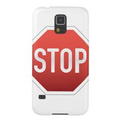 STOP sign Case For Galaxy S5. This design is available on other products in roadsigns.peculiardesign.net . See the whole store in peculiardesign.net