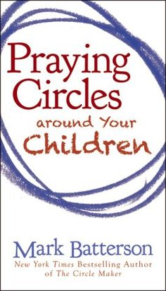 """""""Your prayers for your children are the greatest legacy you can leave."""" (Batterson)"""