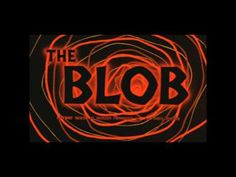 The Blob (1958) Movie Theme Song.  The horror movie starred Steve McQueen in his debut leading role and Aneta Corsaut (later to be seen as Helen on The Andy Griffin Show).