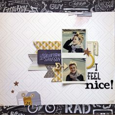 #papercrafting #scrapbook #layout  Ana Castro Layout - I Feel Nice!