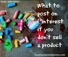 What to Post on Pinterest if you don't sell a Product