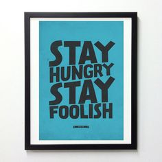 Stay Hungry Stay Foolish, Steve Jobs Quote Print, Motivational Print, Typography Wall Art, Inspirational Quote Art, Quote Posters