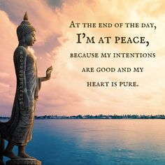 I can live with myself, because I have a good heart, and am at peace with the world and myself.