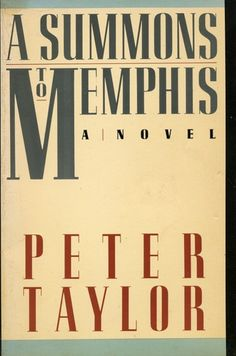 A Summons to Memphis by Peter Taylor ~ Pulitzer Prize winner for fiction 1987
