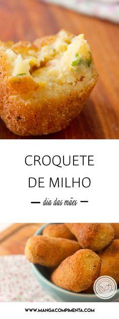 Receita de Croquete de Milho - prepare um petisco e sirva no Dia das Mães. #receitas #diadasmães
