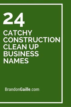 24 Catchy Construction Clean Up Business Names