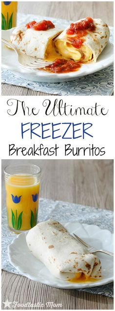 The Ultimate Freezer Breakfast Burritos ~ Great for busy mornings!
