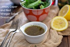 Fresh Lemon and Caper Red Vinegar Salad Dressing