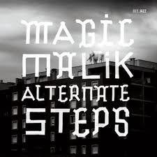 "MAGIC MALIK : ""alternate steps "" ( bee jazz/ abeille musique ) jazmman 640 4*  personnel: magic malik (fl,voc) sanne hek (tp) jozef dumoulin ( cla,elec,prog) jean-luc lehr (elb) maxime zampieri (dm) http://www.qobuz.com/album/alternate-steps-magic-malik/3760002140094"