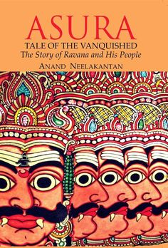 Asura:Tale of the Vanquished: The Story of Ravana and His People Paperback – 25 Apr 2012 by Anand Neelakantan (Author) I Love Books, My Books, Hindi Books, Ayurveda Books, Madhubani Painting, Best Selling Books, Arts And Entertainment, Historical Fiction, Book Lovers