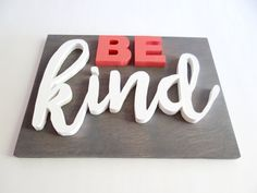 Be Kind wood sign. Home decor. Desert Twig Etsy shop. Scroll Saw.