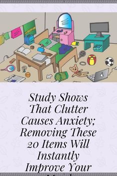 Study Shows That Clutter Causes Anxiety; Removing These 20 Items Will Instantly Improve Your Mood