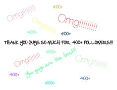 """""""Thank You so Much for 400+ Followers!!❤️👍🏻☺️💖"""" by graciesmiles1324 ❤ liked on Polyvore featuring art"""
