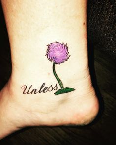 Unless someone like you cared a whole awful lot. Nothing's gunna get better it's not. Lorax tatto