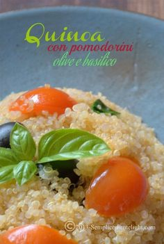 Quinoa con pomodorini,olive e basilico