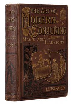The Art of Modern Conjuring. on LiveAuctioneers Circus Performers, Magic Book, The Conjuring, The Magicians, Illusions, Book Art, Auction, Modern, Books