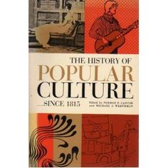 The History of Popular Culture ...Since 1815 (Paperback)