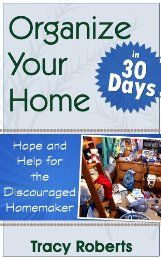 Organize Your Home in 30 Days - Hope & Help for the Discouraged Homemaker by Tracy Roberts. Feeling overwhelmed with all the clutter and disorganization in your home? In just a few minutes a day, with the help of this guide, you'll have a cleaner, more organized (and less stressful) home....Click The Picture To Read More!