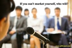 If you can't market yourself, who will?