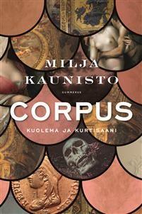 Corpus  Milja Kaunisto  SIDOTTU, suomi, 2017  24,10 €