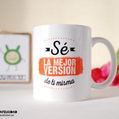 Si eres tu mejor versión no habrá nada que se te resista!  www.virusdlafelicidad.com  #virusdlafelicidad #setumejorversion #taza #actitud #felicidad #fuerza #valor #valentia