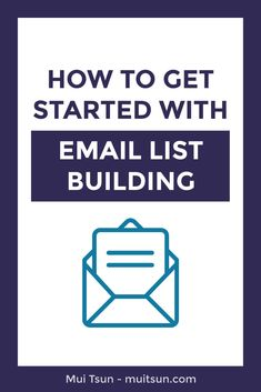A Beginners Guide to Email List Building - Build an Email List - Ideas of Tips To Sell Your House Fast - Want to get started with email list building? Heres how to get started // Mui Tsun Email Marketing Design, Email Marketing Strategy, Business Marketing, Business Tips, Online Marketing, Online Business, Marketing Ideas, Digital Marketing, Startup