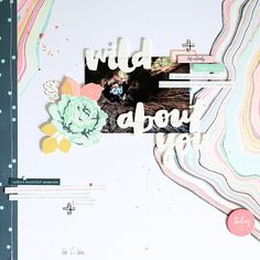 Layout *Wild About You* - Crate Paper / Maggie Holmes *Gather* - von Ulrike Dold