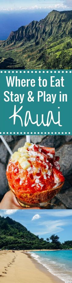 The best places to eat, stay and play in Kauai | travel guide